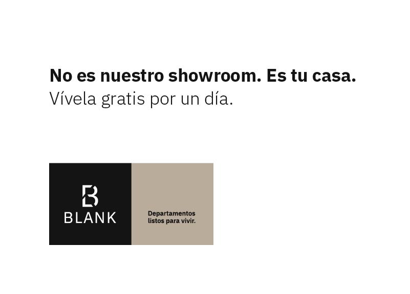 Mensaje promocional de Blank: No es nuestro Showroom. Es tu casa. Departamentos listos para vivir.