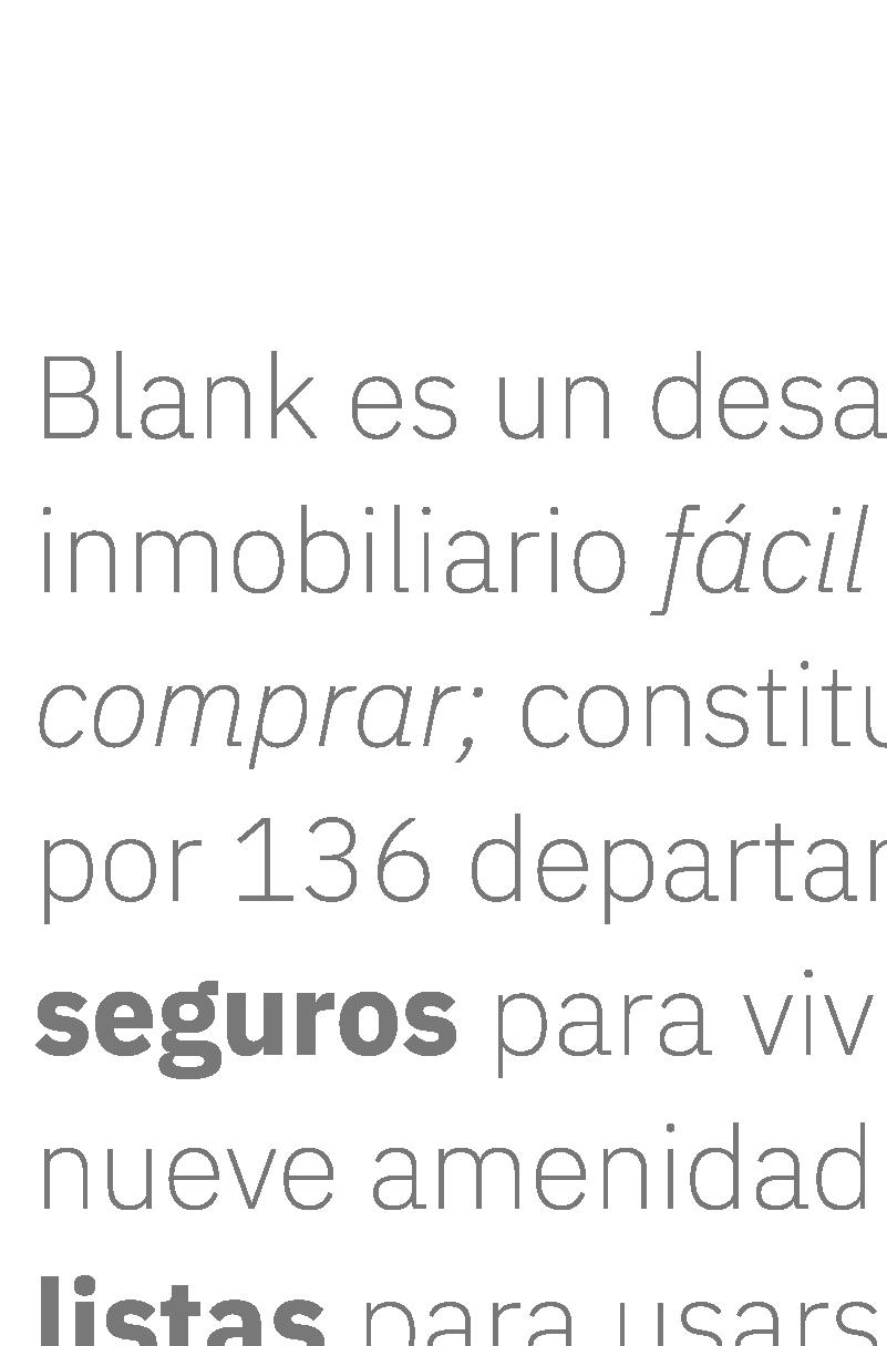 Muestra de la tipografía utilizada para la comunicación del desarrollo departamental Blnak, ubicado en la entrada a lomas de Angelópolis I, en Puebla, México.