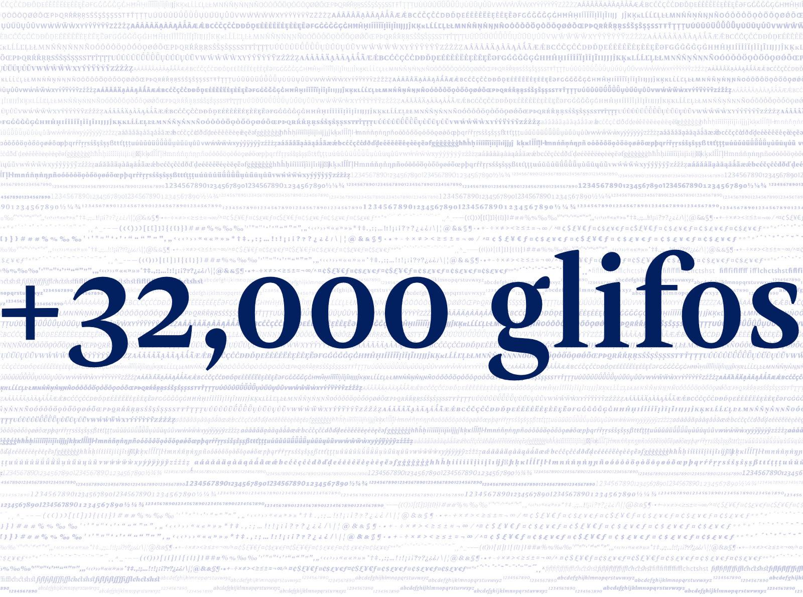 + de 32,000 glifos
